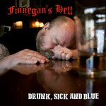 Finnegans Hell - Drunk, Sick and Blue