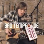 Was für eine Stimme: Bad Temper Joe