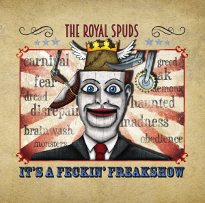 The Royal Spuds - It's a Feckin' Freakshow