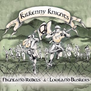 Kilkenny Knights - Highland Rebels & Lowland Buskers