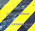 Christoph Bürgin - Chömmer So Lo