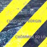 Christoph Bürgin - Chömmer So Lo