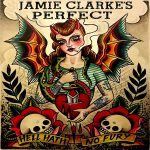 Jamie Clarke's Perfect - Hell Hath No Fury